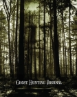 Ghost Hunting Journal: Paranormal Investigation Record Notebook, Writing Pages, Write Ghost Hunters Notes, Gift, Book, Haunted Diary Cover Image