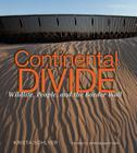 Continental Divide: Wildlife, People, and the Border Wall Cover Image