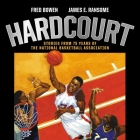 Hardcourt: Stories from 75 Years of the National Basketball Association Cover Image
