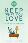Keep What You Love: A Visual Decluttering Guide (Flow) Cover Image