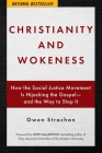 Christianity and Wokeness: How the Social Justice Movement Is Hijacking the Gospel - and the Way to Stop It Cover Image