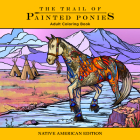 Trail of Painted Ponies Coloring Book: Native American Edition Cover Image