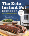 The Keto Instant Pot Cookbook: Ketogenic Diet Pressure Cooker Recipes Made Easy and Fast Cover Image