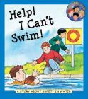 Help! I Can't Swim!: A Story about Safety in Water Cover Image