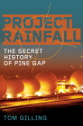 Project RAINFALL: The Secret History of Pine Gap Cover Image
