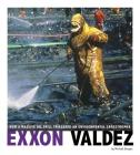 EXXON Valdez: How a Massive Oil Spill Triggered an Environmental Catastrophe (Captured Science History) Cover Image