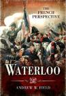Waterloo: The French Perspective Cover Image
