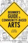 Beginner's Guide to Community-Based Arts Cover Image
