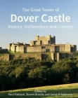 The Great Tower of Dover Castle: History, Architecture and Context (Historic England) Cover Image