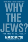 Why the Jews?: The Need to Scapegoat Cover Image
