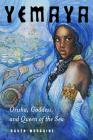 Yemaya: Orisha, Goddess, and Queen of the Sea Cover Image