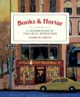 Books & Mortar: A Celebration of the Local Bookstore Cover Image