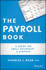 The Payroll Book: A Guide for Small Businesses and Startups Cover Image
