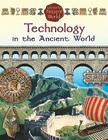 Technology in the Ancient World (Life in the Ancient World #5) Cover Image