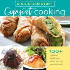 Copycat Cooking with Six Sisters' Stuff: 100+ Popular Restaurant Meals You Can Make at Home Cover Image