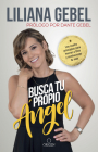 Busca tu propio ángel: Los cuatro principios para honrar a Dios y revolucionar tu vida / Search for Your Own Angel Cover Image