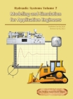 Hydraulic Systems Volume 7: Modeling and Simulation for Application Engineers Cover Image