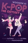K-POP - The Odyssey: Your Gateway to the Global K-Pop Phenomenon Cover Image