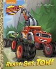 Ready, Set, Tow! (Blaze and the Monster Machines) (Little Golden Book) Cover Image