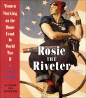 Rosie the Riveter: Women Working on the Home Front in World War II Cover Image