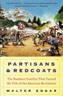 Partisans and Redcoats: The Southern Conflict That Turned the Tide of the American Revolution Cover Image