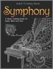 Adult Coloring Book: Symphony: A Music Coloring Book for Heart, Mind and Soul Cover Image