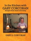 In the Kitchen with Gary Corcoran: Recipes from Home and Away Cover Image