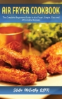 Air Fryer Cookbook: The Complete Beginners Guide to Air Fryer. Simple, Easy and Affordable Recipes Cover Image