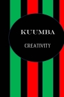 Kuumba Creativity: Color Pages Guided Prompt Lined Journal Affirmations Thoughts Gratitude New Year Visions 7-Days Celebration Cover Image