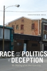 Race and the Politics of Deception: The Making of an American City Cover Image