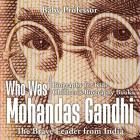 Who Was Mohandas Gandhi: The Brave Leader from India - Biography for Kids Children's Biography Books Cover Image