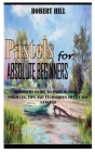 PASTELs FOR ABSOLUTE BEGINNERS: Beginners Guide To Paint In Pastel: Projects, Tips And Techniques To Get You Started Cover Image
