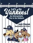 Let's Go Yankees: An Unforgettable Trip to the Ballpark Cover Image