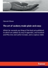 The art of cookery made plain and easy: Which far exceeds any thing of the kind yet published: to which are added, by way of appendix, one hundred and Cover Image