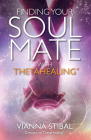 Finding Your Soul Mate with ThetaHealing® Cover Image