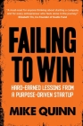 Failing To Win: Hard-earned lessons from a purpose-driven startup Cover Image