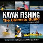 Kayak Fishing: The Ultimate Guide 2nd Edition: The Ultimate Guide 2nd Edition Cover Image