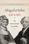 Abigail and John Adams: The Americanization of Sensibility Cover Image