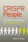 CRISPR People: The Science and Ethics of Editing Humans Cover Image