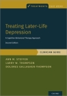 Treating Later-Life Depression: A Cognitive-Behavioral Therapy Approach, Clinician Guide (Treatments That Work) Cover Image