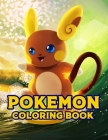 Pokemon Coloring Book: Pokemon Coloring Book. Pokemon Coloring Book For Kids.50 Story Paper Pages. 8.5 in x 11 in Cover. Cover Image