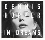 Dennis Hopper: In Dreams: Scenes from the Archive Cover Image