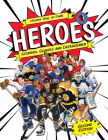 Hockey Hall of Fame Heroes: Scorers, Goalies and Defensemen (Hockey Hall of Fame Kids) Cover Image