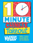 10-Minute Chinese Takeout: Simple, Classic Dishes Ready in Just 10 Minutes! Cover Image