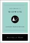 Becoming a Midwife (Masters at Work) Cover Image