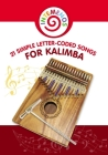21 Simple Letter-Coded Songs for Kalimba: Kalimba Sheet Music for Beginners Cover Image