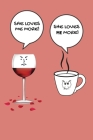 She Loves Me More: Funny Birthday Card Alternative Gift for Her Women - Funny Lines Notebook Gift Wine VS Coffee Cover Image