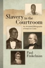 Slavery in the Courtroom (1985): An Annotated Bibliography of American Cases Cover Image