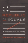 A Republic of Equals: A Manifesto for a Just Society Cover Image
