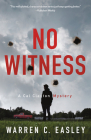 No Witness: A Cal Claxton Mystery (Cal Claxton Mysteries #8) Cover Image